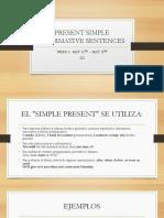 PRESENT SIMPLE AFFIRMATIVE SENTENCES clase 302 week 6