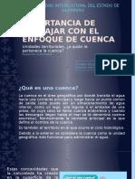 IMPORTANCIA DE TRABAJAR CON EL ENFOQUE DE CUENCA