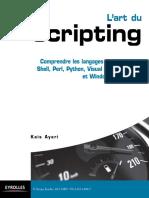 scripting L art du Comprendre les langages de script Korn Shell, Perl, Python, Visual Basic Scripting et Windows PowerShell Kais Ayari