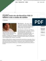 Família mais rica do Brasil fez US$ 13 bilhões com o sonho do nióbio