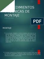 PROCEDIMIENTOS Y TECNICAS DE MONTAJE