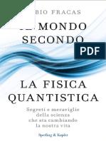 285 Pag-Fabio Fracas - Il Mondo Secondo La Fisica Quantistica Segreti E Meraviglie Della Scienza Che Sta Cambiando La Nostra Vita-S&K.pdf