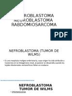 NEFROBLASTOMA, NEUROBLASTOMA Y RABDOMIOSARCOMA [Autoguardado] (1)
