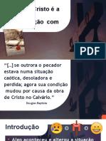 SLIDES LIÇÃO 7 - CRISTO É A NOSSA RECONCILIAÇÃO COM DEUS