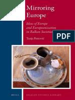 Tanja Petrović - Mirroring Europe_ Ideas of Europe and Europeanization in Balkan Societies-Brill Academic Publishers (2014)