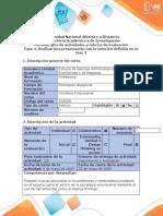 Guía de actividades y rúbrica de evaluación - Fase 4 - Realizar una presentación con la solución definida en la fase 3 (1).docx