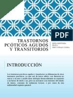 TRASTORNOS PCÓTICOS AGUDOS Y TRANSITORIOS