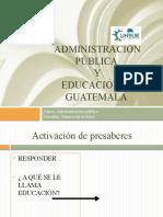Administración pública y Educacion USAC CUNSUR.pptx