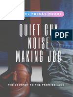 Quiet Guy, Noise Making Job