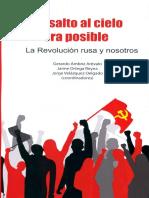 Rafael Andrés Nieto Göller et al. - El asalto al cielo era posible. La revolución rusa y nosotros (2019, Editorial Torres)