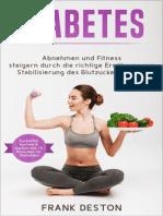 Diabetes_ Abnehmen und Fitness steigern durch die richtige Ernährung zur Stabilisierung des Blutzuckerspiegels (weitestgehend zuckerfrei Kochen und Backen ... 19 Rezepten für Diabetiker) (German Edition)