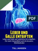 Leber und Galle entgiften_ Leber und Galle auf natürliche Art entgiften. Für mehr Gesundheit und ein besseres Wohlbefinden (German Edition)