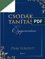 Pam Grout - A Csodák Tanítása Egyszerűen
