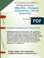 CONFLITOS DURANTE A GUERRA FRIA - FIM DA GUERRA FRIA