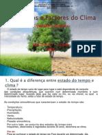 Os principais fatores climaticos