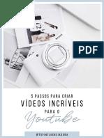 E-book 5 passos para criar videos incriveis para o youtube!