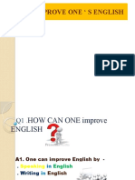 HOW TO IMPROVE ONE ' S ENGLISH