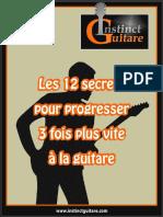Les 12 Secrets Pour Progresser 3 Fois Plus Vite a La Guitare