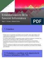 Tema 5 Estandarizacion Función Informática
