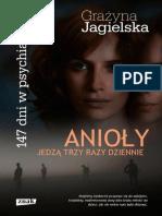 Grażyna Jagielska - Anioły Jedzą Trzy Razy Dziennie. 147 Dni w Psychiatryku