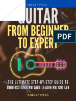 Guitar From Beginner to Expert_ the Ultimate Step-By-Step Guide to Understanding and Learning Guitar