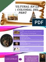 VIDA CULTURAL EN LA EPOCA COLONIAL DEL PERÚ