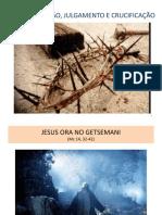 PRISAO, JULGAMENTO E CRUCIFICAÇÃO DE JESUS