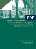 Cátedras y catedráticos en la historia de las universidades e instituciones de educación superior en México. I. La educación colonial_VV. AA.