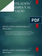 DESTILACIÓN ATMOSFERICA Y AL VACÍO