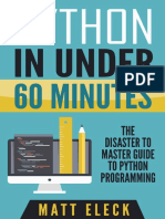 Python in Under 60 Minutes_ The Disaster to Master Guide to Python Programming - Matt Eleck