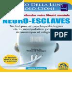 Neuro-Esclaves (nouvelle édition mise à jour et amplifiée) Techniques et psychopathologies de la manipulation politique, économique et religieuse.pdf