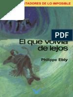 Ebly, Philippe - [Los conquistadores de lo imposible 02] El que volvia de lejos
