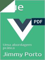 Vue_ Uma abordagem pratica (Jav - Jimmy Porto