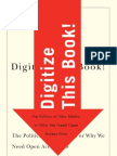 Digitize this book. The Politics of New Media or Why We Need Open Access Now
