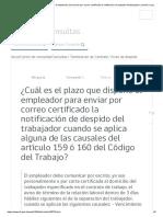 ¿Cuál es el plazo que dispone el empleador para enviar por correo certificado la notificación de despido del trabajador cuando se aplica alguna de las causales del artículo 159 ó 160 del Código del Trabajo_ - DT - Consultas