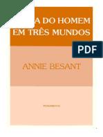 Annie Besant - A Vida do Homem em Três Mundos.pdf