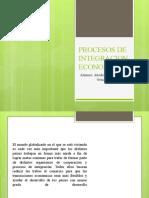 PROCESOS DE INTEGRACION ECONOMICA