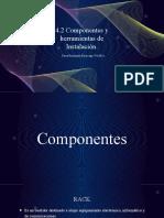 4.2 Componentes y herramientas de Instalación.