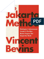 Vincent Bevins - The Jakarta Method_ Washington's Anticommunist Crusade & the Mass Murder Program that Shaped Our World-PublicAffairs (2020).pdf