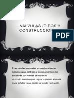 VALVULAS (TIPOS Y CONSTRUCCION).pptx