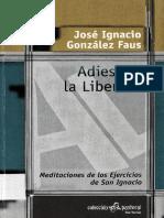 GONZÁLEZ FAUS, J. I., Adiestrar la libertad. Meditaciones de los Ejercicios de San Ignacio. 2007.pdf