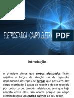 Eletrostática Campo Elétrico Trabalho da Força Elétrica Potencial Elétrico