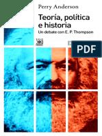 Anderson, Perry-Teoría, Política e Historia, Un Debate Con E.P Thompson