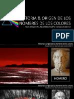Historia & Origen de Los Nombres Colores