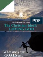 CLP Talk 05 - The Christian Ideal - Loving God.pptx