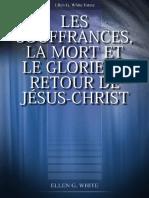 Ellen White — Los Sufrimientos, La Muerte y El Glorioso Retorno de JESUCRISTO (francés).pdf