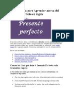 Guía para Aprender acerca del presente perfecto en inglés
