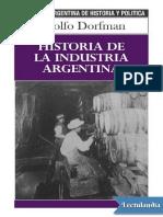 Adolfo Dorfman - Historia de la industria argentina