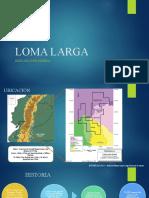 271349859-Loma-Larga-Presentfinal.pptx