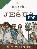 WRIGHT, N. T. (2003). El Desafío de Jesús.pdf